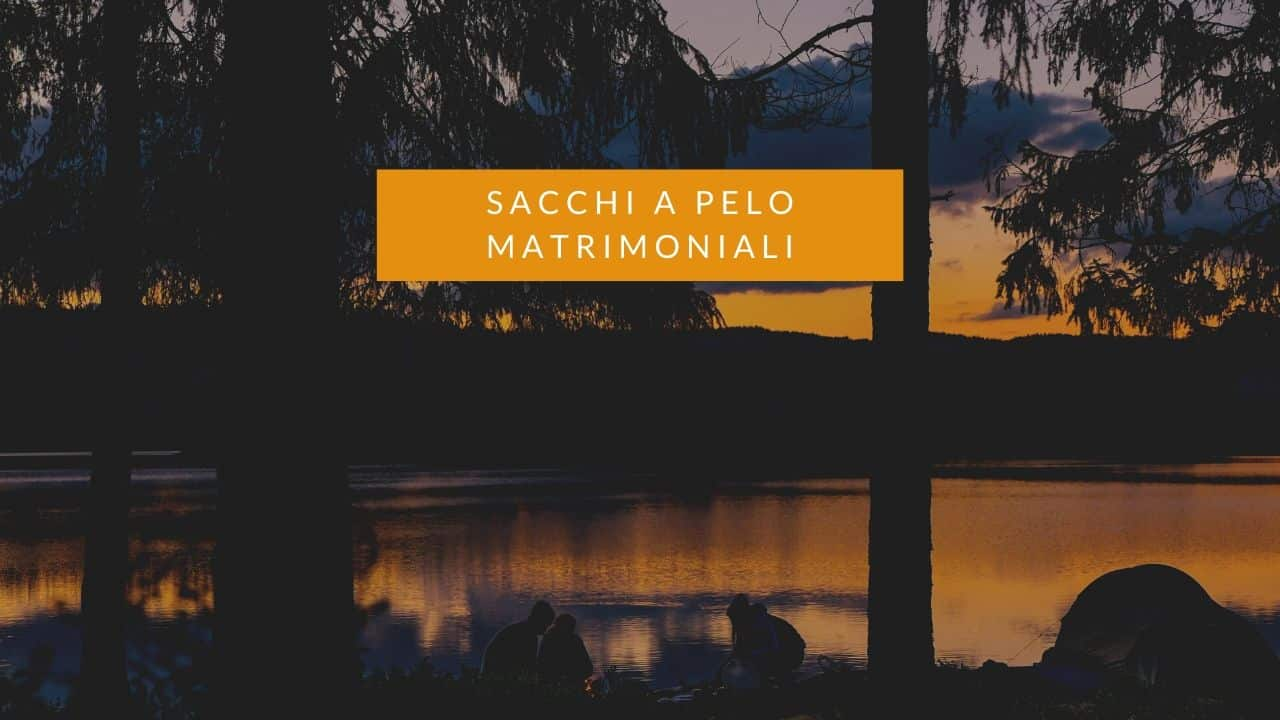 You are currently viewing Sacco a pelo matrimoniale